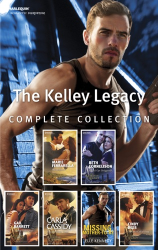 Marie Ferrarella, Beth Cornelison, Gail Barrett, Carla Cassidy, Elle Kennedy & Cindy Dees - The Kelley Legacy Complete Collection
