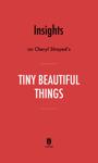 Insights on Cheryl Strayed's Tiny Beautiful Things by Instaread