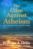 The Case Against Atheism