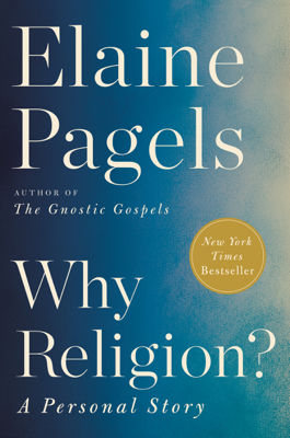 Why Religion? - Elaine Pagels book