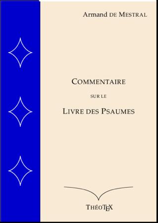 Commentaire sur le Livre des Psaumes - Armand DeMestral