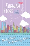 Subway Stops And The Places We Meet A Paper Planes Standalone Romance