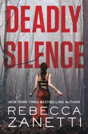 Deadly Silence - Rebecca Zanetti book summary