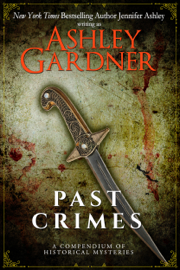 Past Crimes - Ashley Gardner & Jennifer Ashley book summary