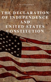 The Declaration Of Independence And United States Constitution With Bill Of Rights And All Amendments Annotated