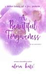 A Beautiful Forgiveness