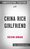 China Rich Girlfriend (Crazy Rich Asians Trilogy) by Kevin Kwan: Conversation Starters