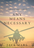 Jack Mars - Any Means Necessary (a Luke Stone Thriller—Book #1) artwork