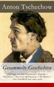 Anton Tschechow: Gesammelte Geschichten - Vollständige deutsche Ausgabe