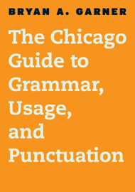 The Chicago Guide to Grammar, Usage, and Punctuation book
