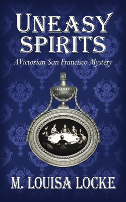 Uneasy Spirits: A Victorian San Francisco Mystery pdf Download