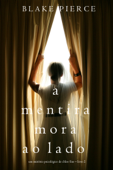 A mentira mora ao lado (Um mistério psicológico de Chloe Fine – Livro 2) Book Cover