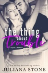 The Thing About Trouble