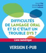 Difficultés de langage oral et si c'était un trouble dys ?