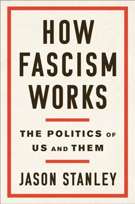 How Fascism Works - Jason Stanley book