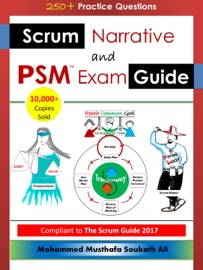 Scrum Narrative and PSM Exam Guide - Mohammed Musthafa Soukath Ali