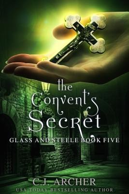 The Convent's Secret - C.J. Archer book