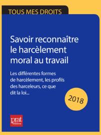Savoir reconnaître le harcèlement moral au travail 2018