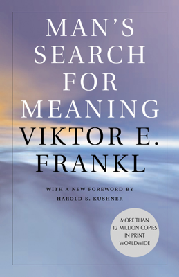 Man's Search for Meaning - Viktor E. Frankl & William J. Winslade book