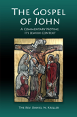 The Gospel of John: A Commentary Noting Its Jewish Context
