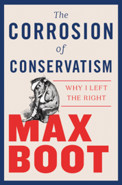 The Corrosion of Conservatism: Why I Left the Right book