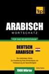 Wortschatz Deutsch Gyptisch-Arabisch Fr Das Selbststudium - 7000 Wrter