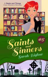 Saints and Sinners (A Geeks and Things Cozy Mystery #5) book