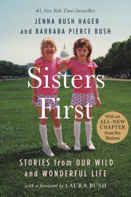 Sisters First - Jenna Bush Hager, Barbara Pierce Bush & Laura Bush book