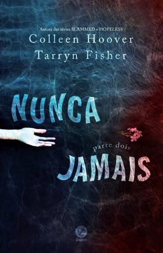 Colleen Hoover & Tarryn Fisher - Nunca jamais - 2