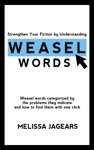 Strengthen Your Fiction By Understanding Weasel Words