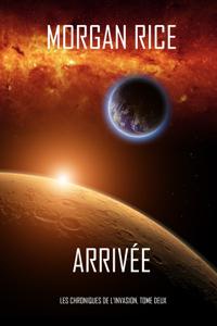 Arrivée (Les Chroniques de l'Invasion, Tome Deux) La couverture du livre martien