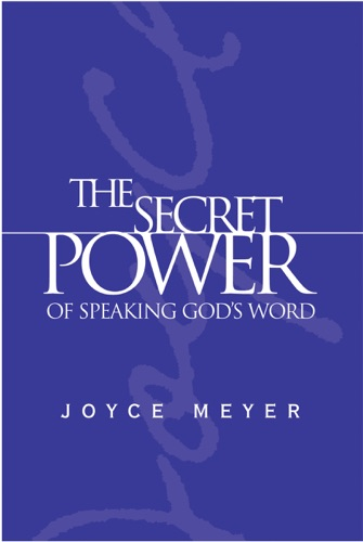Joyce Meyer - The Secret Power of Speaking God's Word
