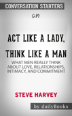 Act Like a Lady, Think Like a Man, Expanded Edition: What Men Really Think About Love, Relationships, Intimacy, and Commitment by Steve Harvey: Conversation Starters Book Cover