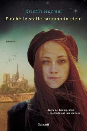 Kristin Harmel - Finché le stelle saranno in cielo