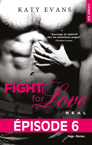 Katy Evans - Fight For Love T01 Real - Episode 6