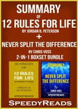 Summary of 12 Rules for Life: An Antidote to Chaos by Jordan B. Peterson + Summary of Never Split the Difference by Chris Voss 2-in-1 Boxset Bundle