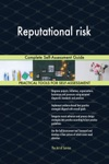 Reputational Risk Complete Self-Assessment Guide