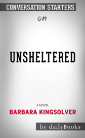 Unsheltered: A Novel by Barbara Kingsolver: Conversation Starters