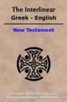 The Interlinear Greek - English New Testament