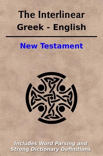 King James - The Interlinear Greek - English New Testament