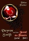 Veyron Swift Und Das Juwel Des Feuers Serial Teil 3