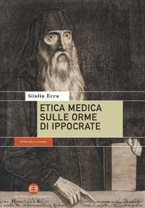 Etica medica sulle orme di Ippocrate di Giulia Ecca Copertina del libro