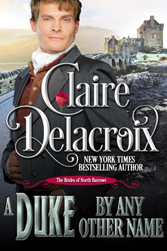 Claire Delacroix - A Duke By Any Other Name