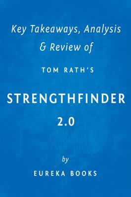 StrengthsFinder 2.0 by Tom Rath  Key Takeaways, Analysis & Review - Eureka Books book