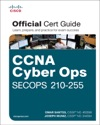 CCNA Cyber Ops SECOPS 210-255 Official Cert Guide 1e