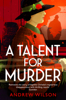 Andrew Wilson - A Talent for Murder artwork