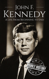 John F. Kennedy: A Life From Beginning to End book