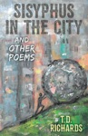 Sisyphus In The City And Other Poems