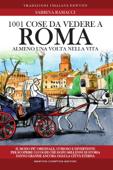 1001 cose da vedere a Roma almeno una volta nella vita