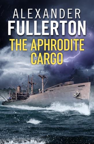 Alexander Fullerton - The Aphrodite Cargo